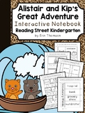 Alistair and Kip Interactive Notebook ~ Reading Street Kindergarten
