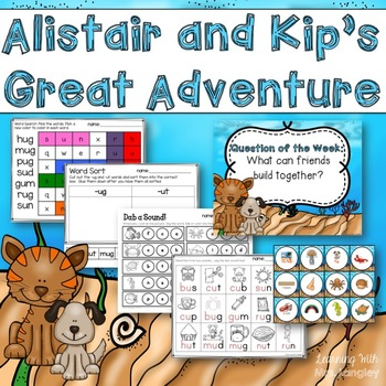 Alistair and Kip's Great Adventure KINDERGARTEN Unit 6 Week 4