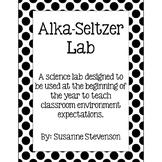 Alka-Seltzer Lab - Classroom Environment Expectations