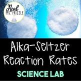 Alka-Seltzer Reaction Rates Lab