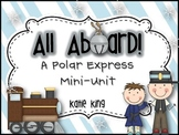 All Aboard: A Polar Express Mini-Unit 3 Literacy and 3 Math Activities