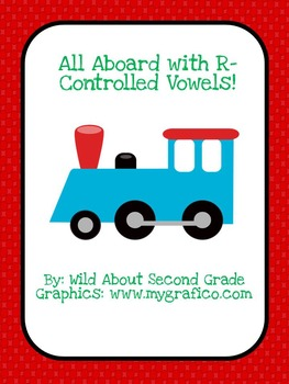 All Aboard With R Controlled Vowels: Literacy Center and Game (RF.2.3b)