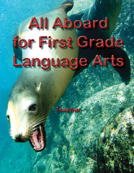 All Aboard for First Grade Language Arts - Teacher's Edition