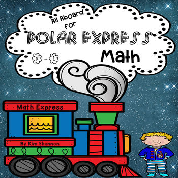 All Aboard for Polar Express Math K- 1 Number Skills and Christmas Fun in One!