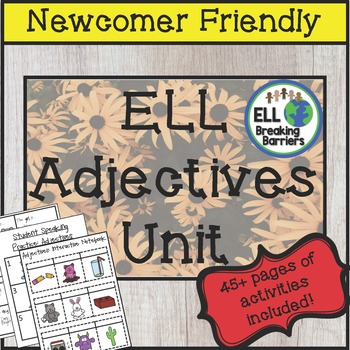 ELL Adjectives Unit, Newcomer Friendly