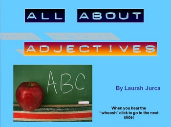All About Adjectives! Powerpoint Presentation