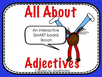 All About Adjectives SMART board Lesson