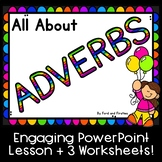 All About Adverbs: PowerPoint Lesson & Worksheets!