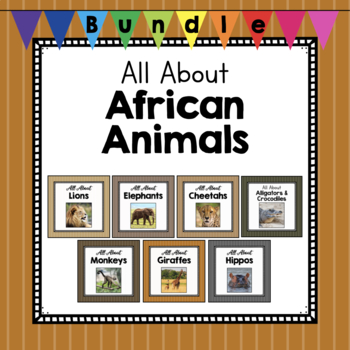 All About African Animals- Growing Bundle