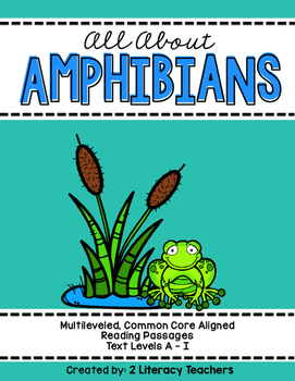 All About Amphibians: CCSS Aligned Leveled Reading Passage