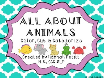 All About Animals: Color, Cut, & Categorize