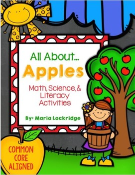 All About Apples- Math, Science, and Literacy Activities (Common Core Aligned)