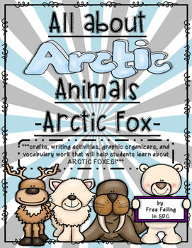 All About Arctic Animals-Arctic Fox (crafts, writing, vocabulary, and more)