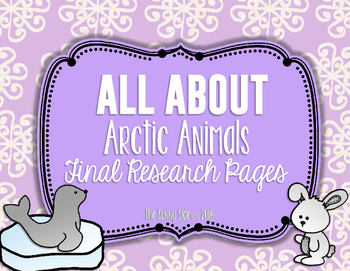 All About: Arctic Animals Final Research Pages