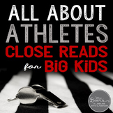 All About Athletes Close Reads for BIG KIDS: Informational Text for Grades 4-8