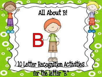 Alphabet! 10 (Letter B) Alphabet Recognition Activities