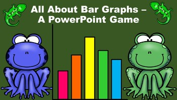 All About Bar Graphs - A PowerPoint Game