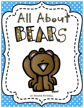 All About Bears... An Informational Text Unit