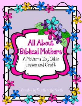 All About Biblical Mothers A Mother S Day Bible Lesson Craft