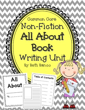 All About Book Non-Fiction Research Writing Unit - Common Core Aligned