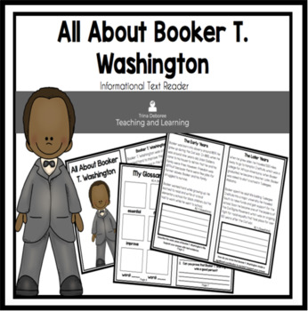 All About Booker T. Washington  An Informational Text Interactive Reader