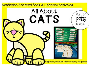 All About Cats: Nonfiction Adapted Book & Literacy Activities