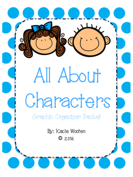 All About Characters: Graphic Organizer Packet