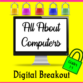 All About Computers Digital Breakout Activity