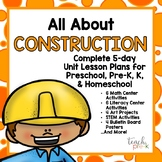 All About Construction Unit Plan for Preschool, PreK, K, & Homeschool