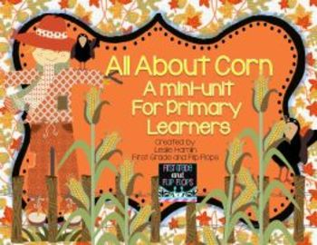All About Corn: A mini-unit for Primary Learners
