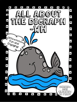 All About Digraph -wh - Word Work! No Prep!