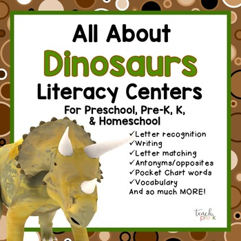 All About Dinosaurs Literacy centers for Preschool, PreK, K, & Homeschool