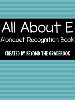 All About E | Alphabet Recognition Book