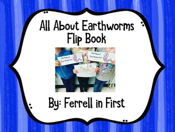 All About Earthworms: Flip Book