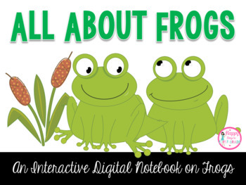 All About Frogs Interactive Digital Notebook {Paperless &
