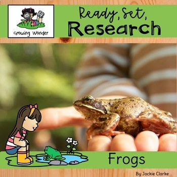 All About Frogs (Nonfiction Informational Writing Animal Research Reports)