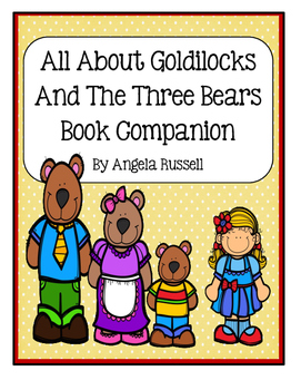 All About Goldilocks And The Three Bears ~ Book Companion