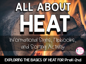 All About Heat Unit {PreK-2 Activities, Sorting, & Picture Signs} NO PREP!
