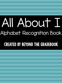 All About I | Alphabet Recognition Book