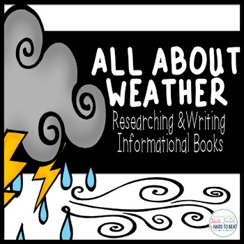 All About Weather: Writing Informational Books, 4 Week Writing Unit