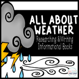 All About Weather: Writing Informational Books, 4 Week Wri