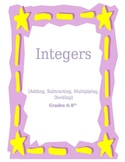 All About Integers (+, -, x , / )    6-8th grade