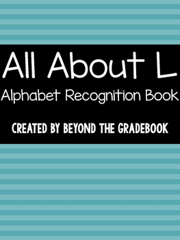 All About L | Alphabet Recognition Book