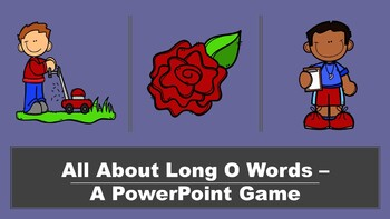 All About Long O Words - A PowerPoint Game