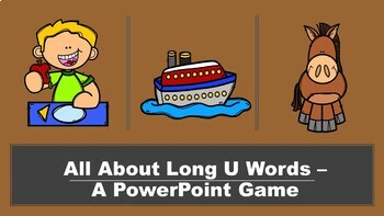 All About Long U Words - A PowerPoint Game