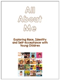 All About Me: Exploring Race, Identity and Self-Acceptance