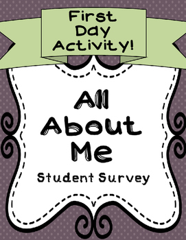 All About Me Student Survey- First Day Activity