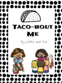 All About Me(Taco-bout me)