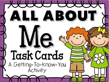 All About Me Task Cards: Getting To Know You Activity
