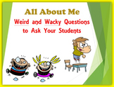 All About Me:  Weird and Wacky Questions to Ask Your Students